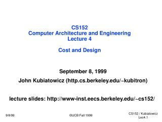 CS152 Computer Architecture and Engineering Lecture 4  Cost and Design