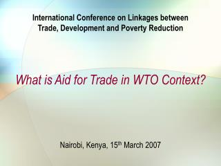International Conference on Linkages between  Trade, Development and Poverty Reduction