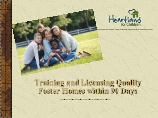 Training and Licensing Quality Foster Homes within 90 Days