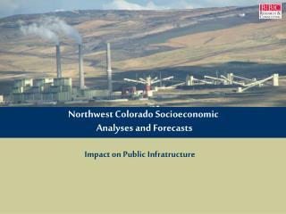 Northwest Colorado Socioeconomic  Analyses and Forecasts