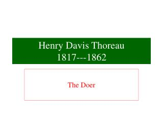 Henry Davis Thoreau 1817---1862