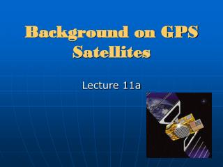 Background on GPS Satellites