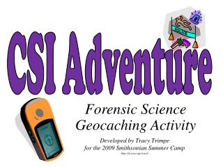 Developed by Tracy Trimpe for the 2009 Smithsonian Summer Camp sciencespot/