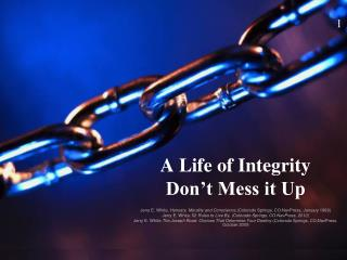 A Life of Integrity   Don't Mess it Up