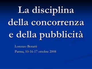 La disciplina della concorrenza e della pubblicità