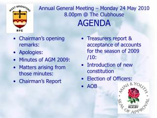 Annual General Meeting – Monday 24 May 2010 8.00pm @ The Clubhouse AGENDA