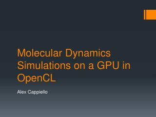 Molecular Dynamics Simulations on a GPU in OpenCL
