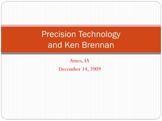 Precision Technology  and Ken Brennan