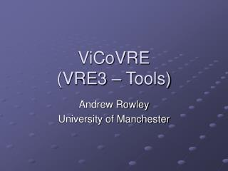 ViCoVRE (VRE3 – Tools)