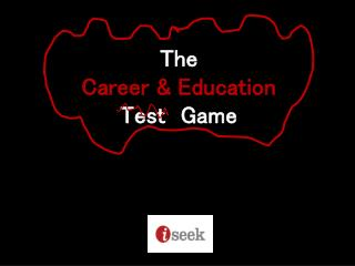 The  Career & Education  Test  Game