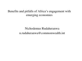 Benefits and pitfalls of Africa�s engagement with emerging economies