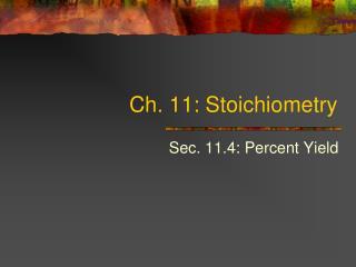 Ch. 11: Stoichiometry