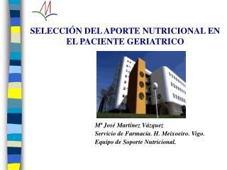 SELECCI�N DEL APORTE NUTRICIONAL EN EL PACIENTE GERIATRICO