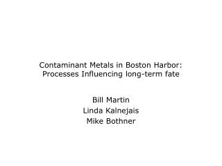 Contaminant Metals in Boston Harbor: Processes Influencing long-term fate