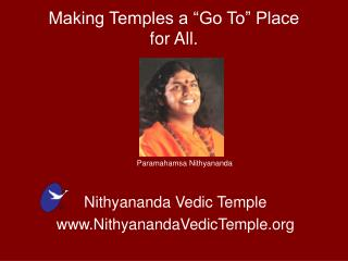"Making Temples a ""Go To"" Place  for All."