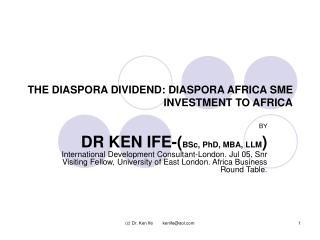THE DIASPORA DIVIDEND: DIASPORA AFRICA SME INVESTMENT TO AFRICA