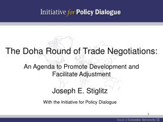 The Doha Round of Trade Negotiations: An Agenda to Promote Development and  Facilitate Adjustment