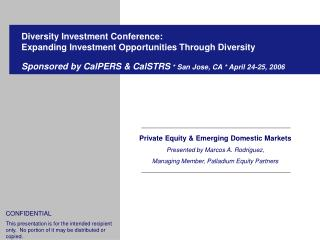 Private Equity & Emerging Domestic Markets Presented by Marcos A. Rodriguez,