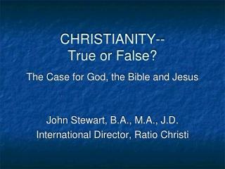 CHRISTIANITY-- True or False?