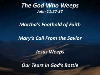 The God Who Weeps John 11:27-37