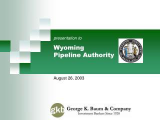 Wyoming  Pipeline Authority