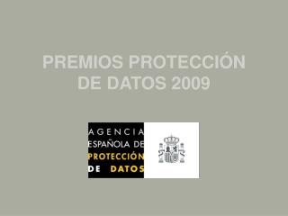 PREMIOS PROTECCIÓN  DE DATOS 2009