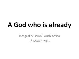 A God who is already