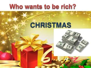 Who wants to be rich?