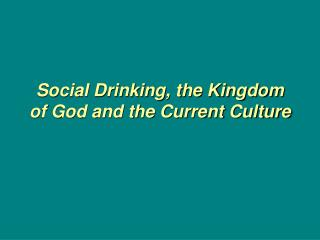 Social Drinking, the Kingdom of God and the Current Culture