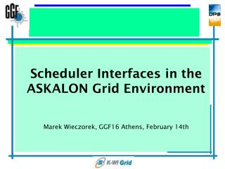 Scheduler Interfaces  in the ASKALON Grid Environment