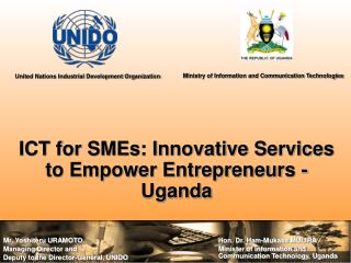 ICT for SMEs: Innovative Services to Empower Entrepreneurs - Uganda