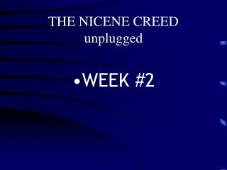 THE NICENE CREED unplugged