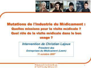 Intervention de Christian Lajoux Président des Entreprises du Médicament (Leem) 11 octobre 2007