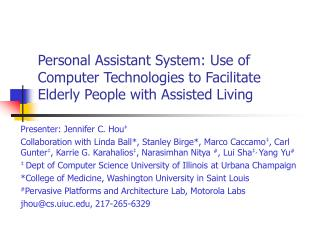 Personal Assistant System: Use of Computer Technologies to Facilitate Elderly People with Assisted Living