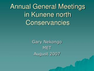 Annual General Meetings in Kunene north Conservancies