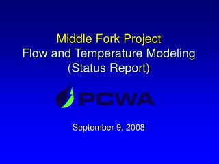 Middle Fork Project Flow and Temperature Modeling (Status Report)