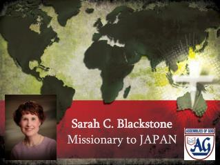 Sarah C. Blackstone Missionary to JAPAN