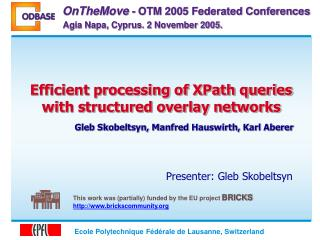 Efficient processing of XPath queries with structured overlay networks