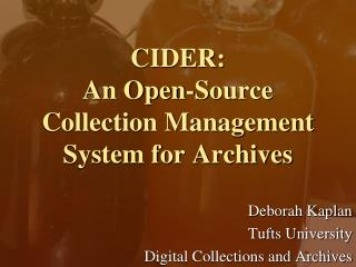 CIDER: An Open-Source Collection Management System for Archives