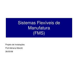 Sistemas Flex�veis de Manufatura (FMS)