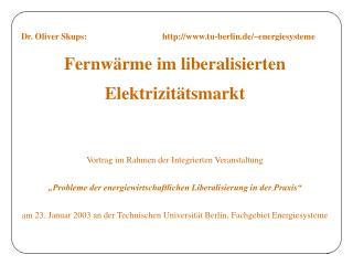 Dr. Oliver Skups:tu-berlin.de/~energiesysteme