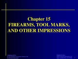 Chapter 15 FIREARMS, TOOL MARKS, AND OTHER IMPRESSIONS