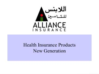Health Insurance Products  New Generation