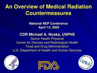 An Overview of Medical Radiation Countermeasures  National REP Conference   April 14, 2005
