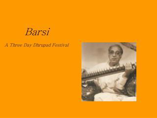 Barsi A Three Day Dhrupad Festival