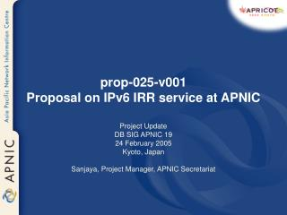 prop-025-v001  Proposal on IPv6 IRR service at APNIC