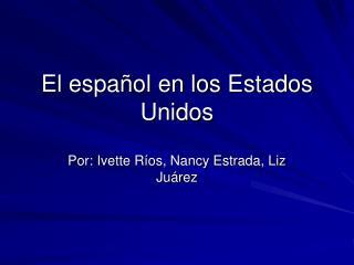 El español en los Estados Unidos