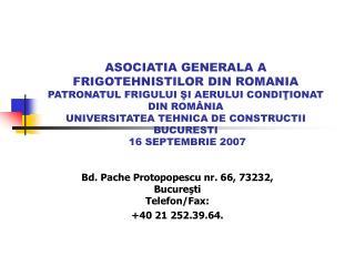 Bd. Pache Protopopescu nr. 66, 73232, Bucureşti Telefon/Fax:  +40 21  252. 39 . 64 .