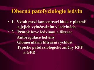 Obecná patofyziologie ledvin
