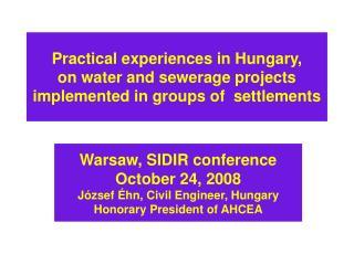 Warsaw, SIDIR conference October 24, 2008 József Éhn,  Civil  Engineer, Hungary